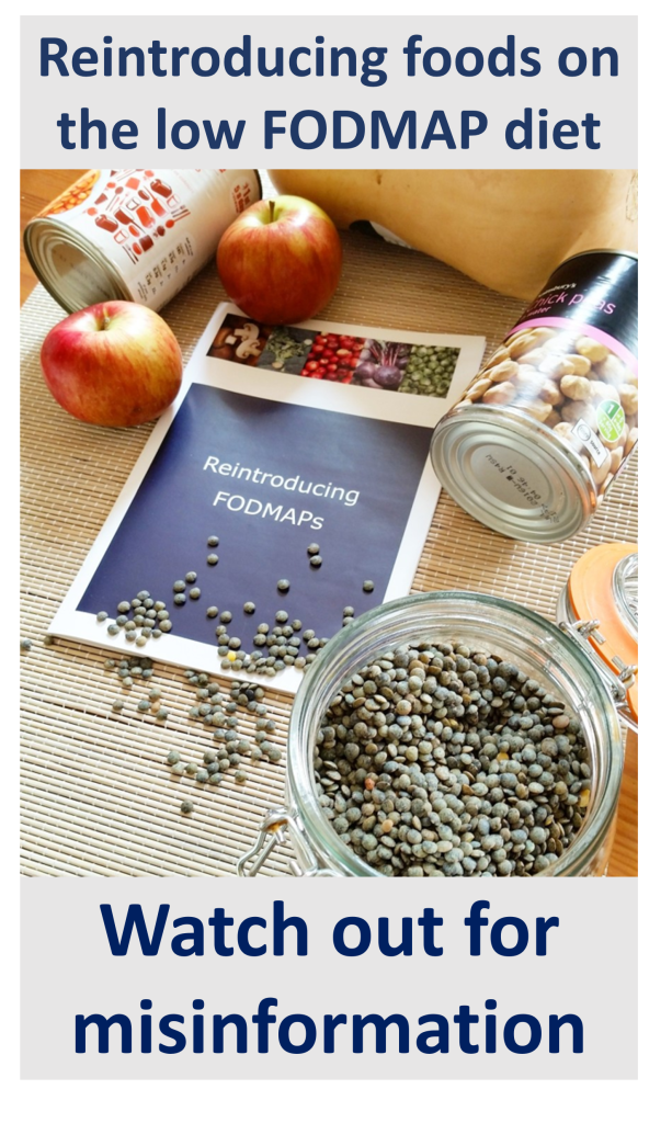 Reintroducing foods on the low FODMAP diet. Watch out for misinformation