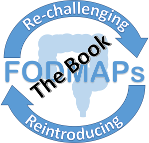 Re-challenging & Reintroducing FODMAPs A guide to the whole reintroduction phase of the low FODMAP diet ​